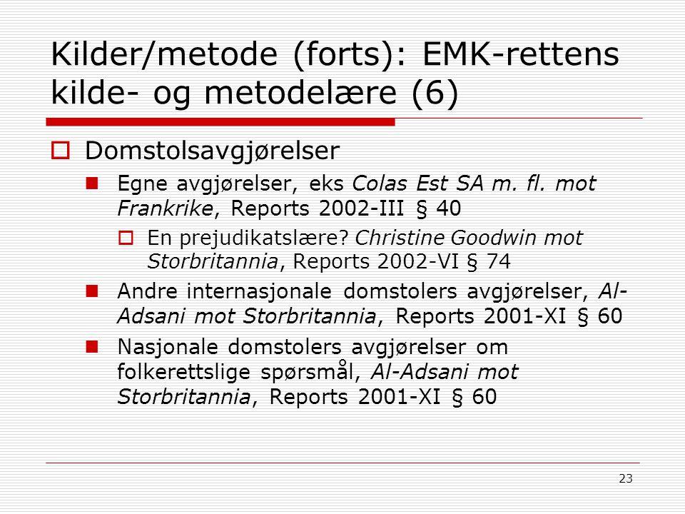 Kilder/metode (forts): EMK-rettens kilde- og metodelære (6)