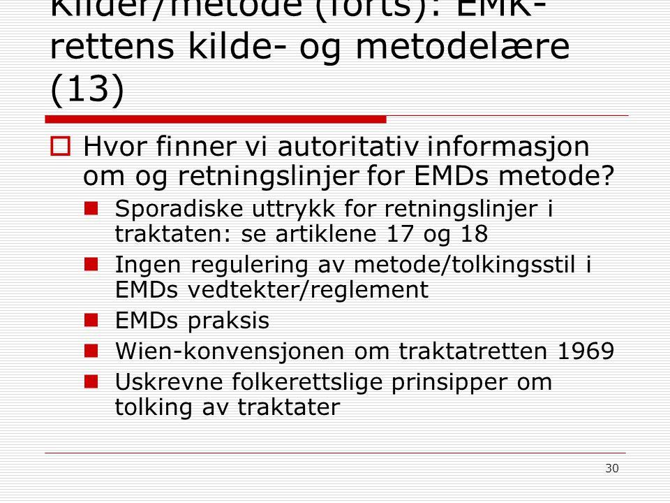 Kilder/metode (forts): EMK-rettens kilde- og metodelære (13)
