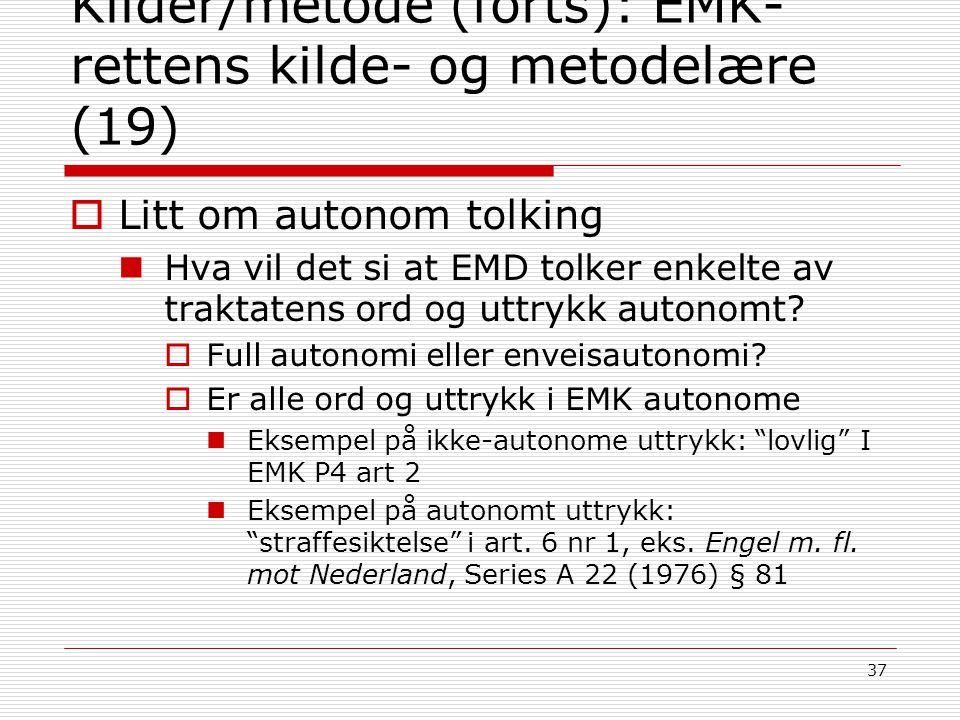 Kilder/metode (forts): EMK-rettens kilde- og metodelære (19)