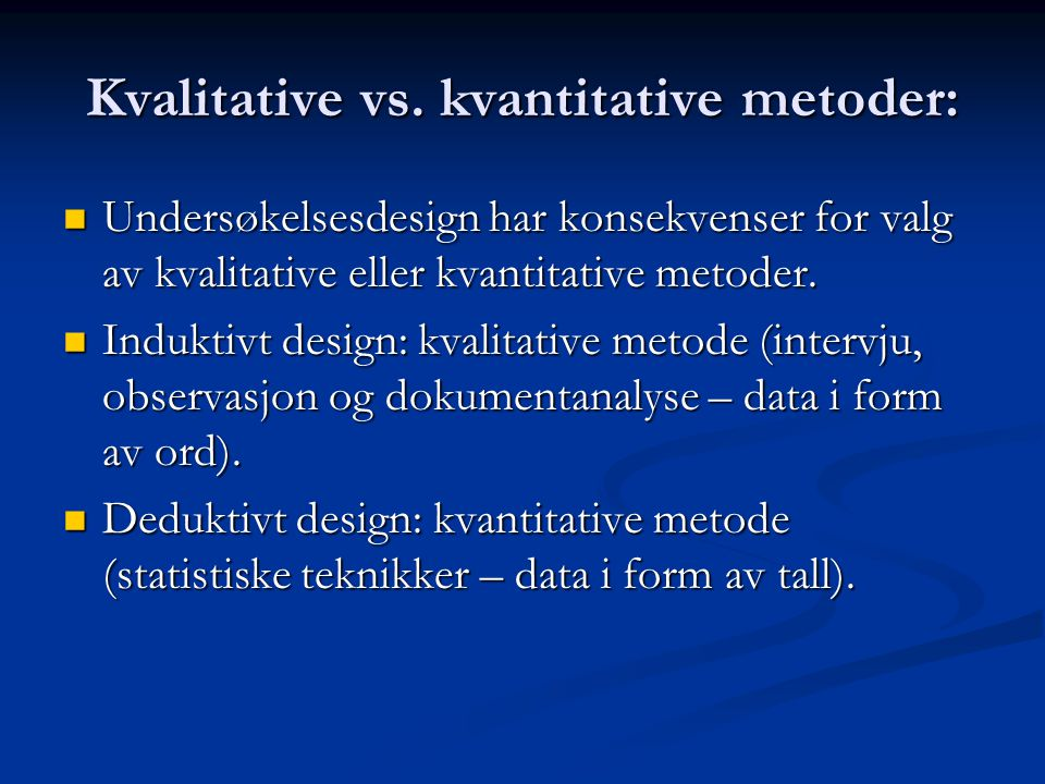 Kvalitative vs. kvantitative metoder: