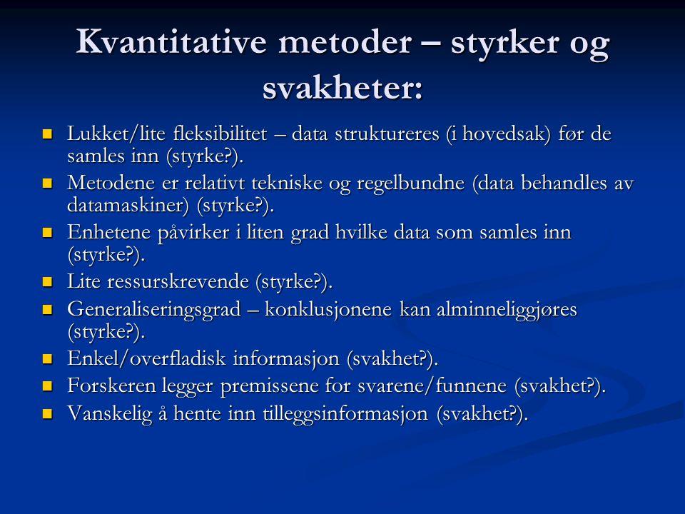 Kvantitative metoder – styrker og svakheter: