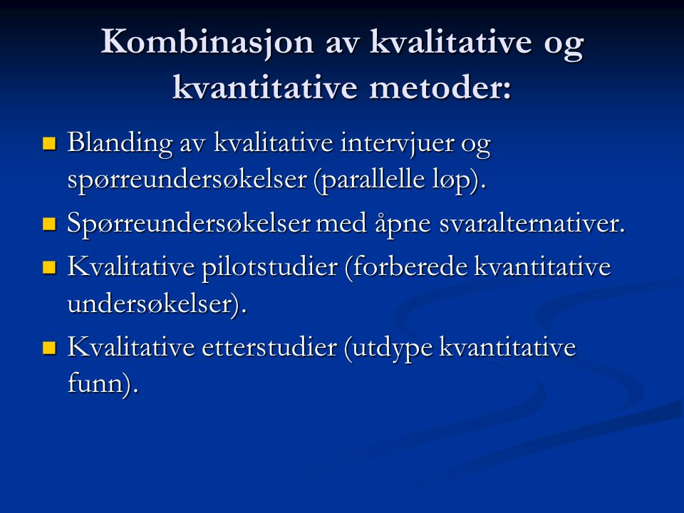 Kombinasjon av kvalitative og kvantitative metoder: