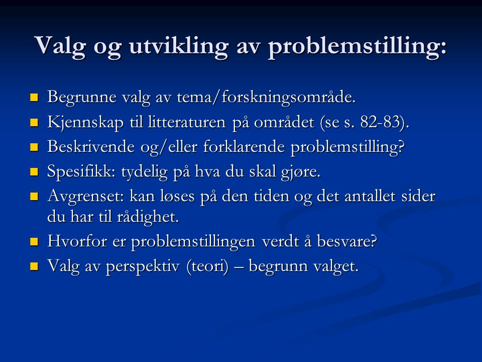 Valg og utvikling av problemstilling: