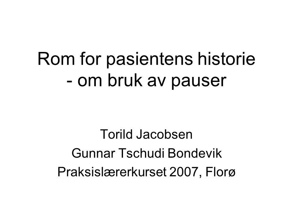 Rom for pasientens historie - om bruk av pauser