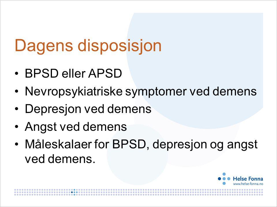 Dagens disposisjon BPSD eller APSD