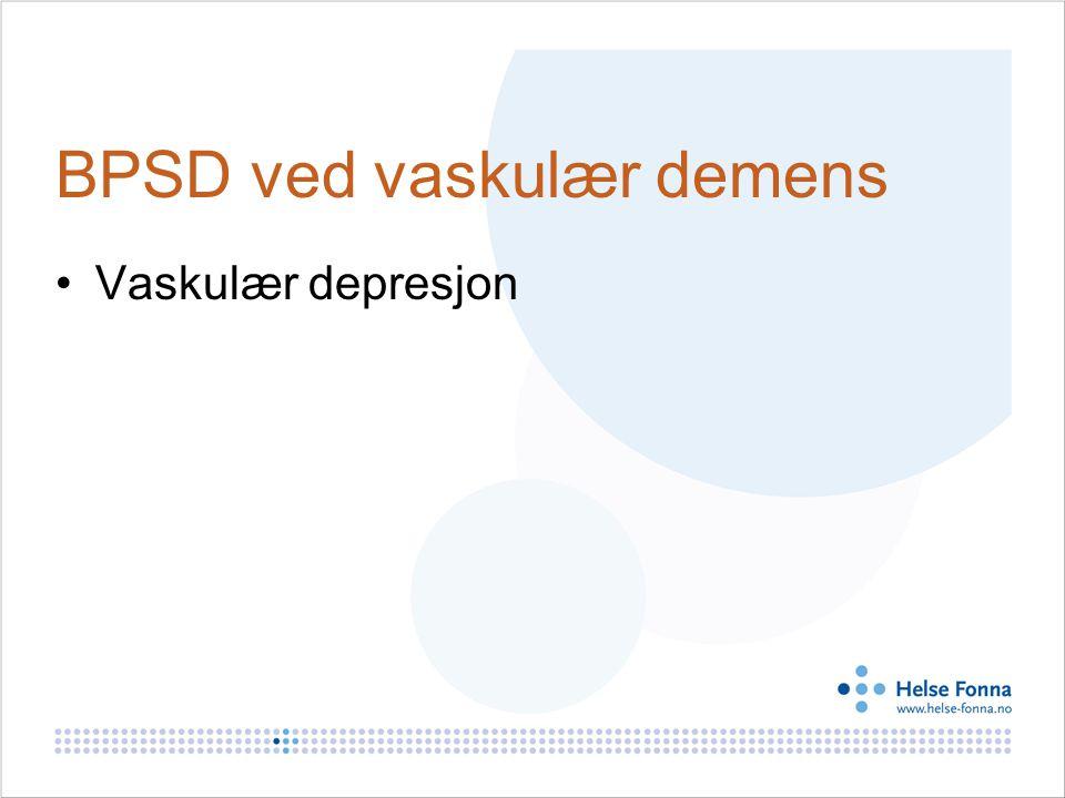 BPSD ved vaskulær demens