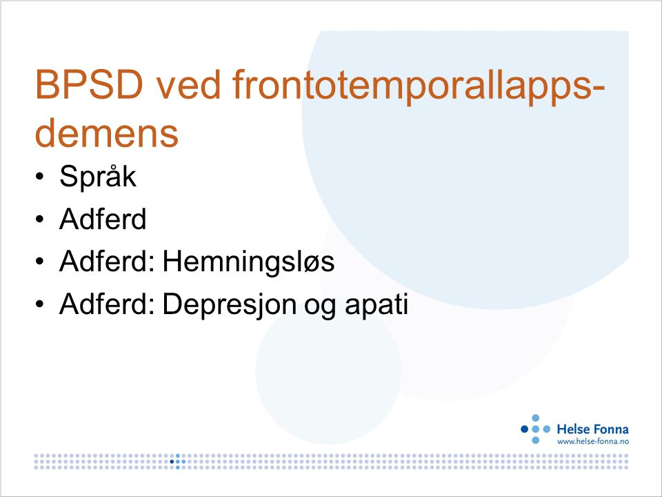 BPSD ved frontotemporallapps- demens
