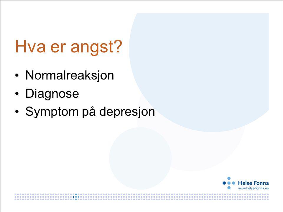Hva er angst Normalreaksjon Diagnose Symptom på depresjon
