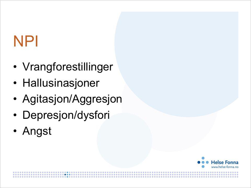 NPI Vrangforestillinger Hallusinasjoner Agitasjon/Aggresjon