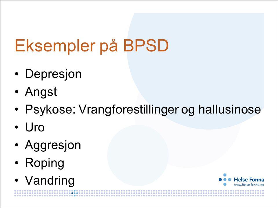 Eksempler på BPSD Depresjon Angst