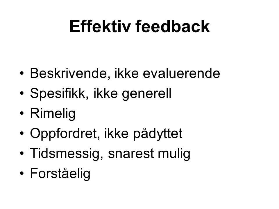 Effektiv feedback Beskrivende, ikke evaluerende