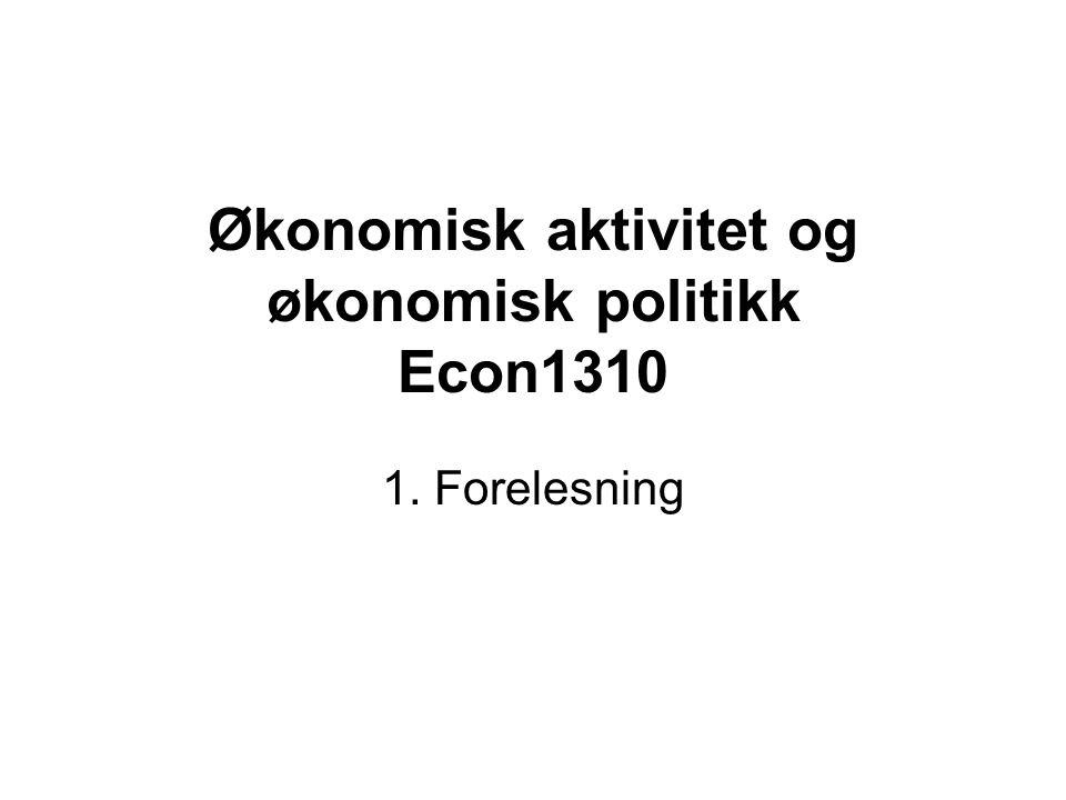 Økonomisk aktivitet og økonomisk politikk Econ1310