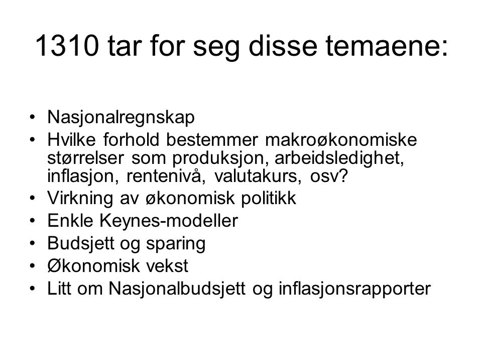 1310 tar for seg disse temaene: