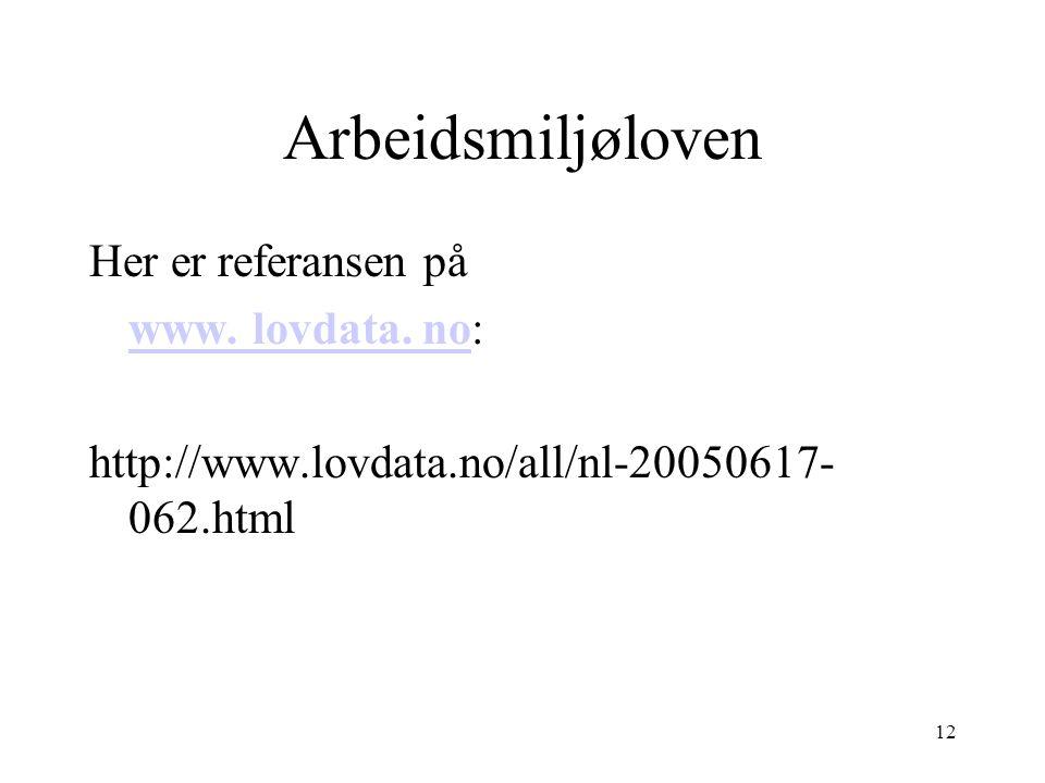 Arbeidsmiljøloven Her er referansen på www. lovdata. no: