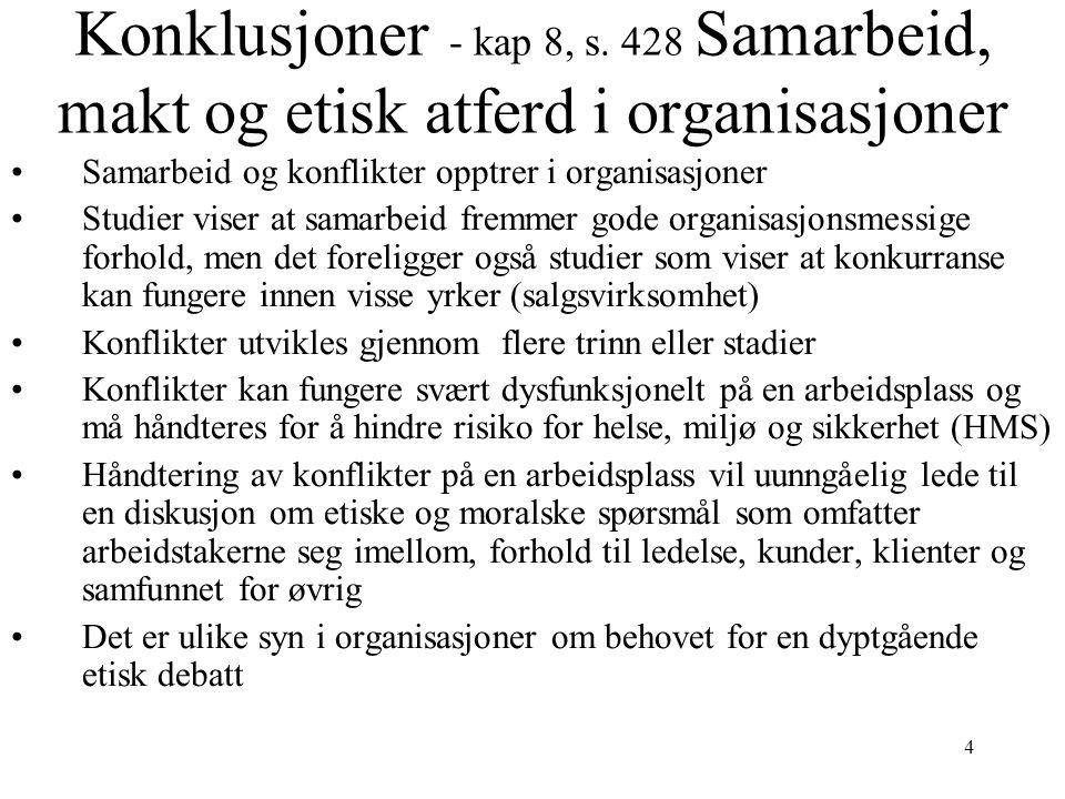 Konklusjoner - kap 8, s. 428 Samarbeid, makt og etisk atferd i organisasjoner