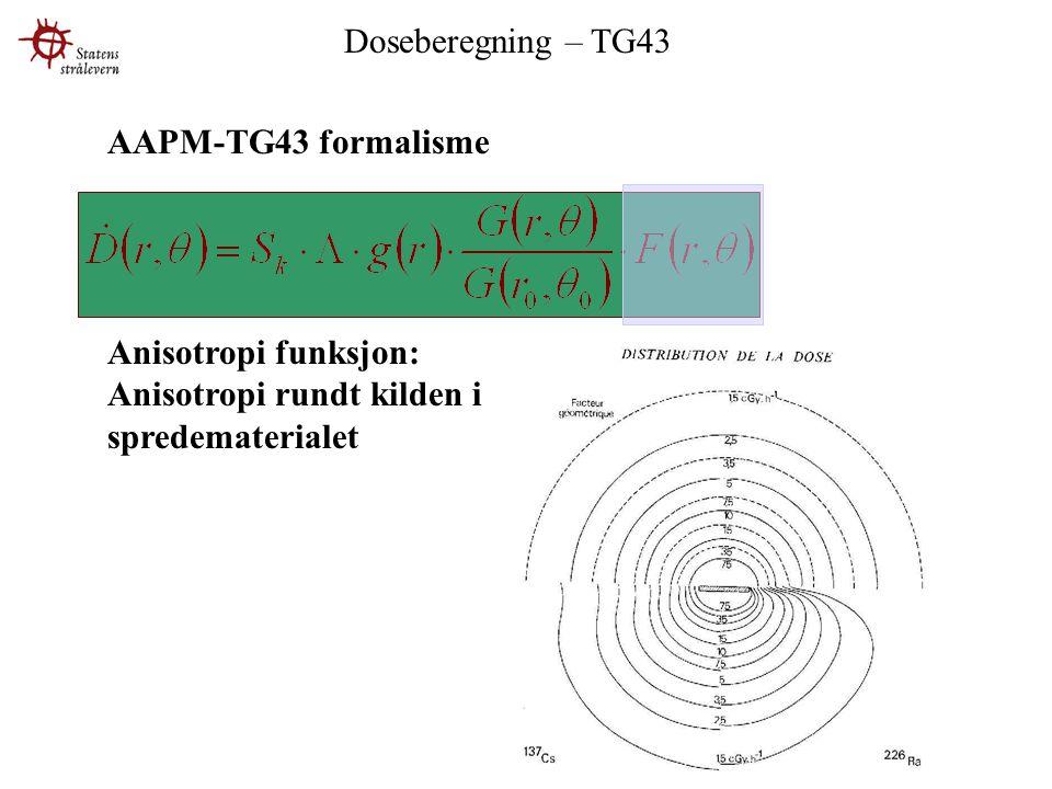 Doseberegning – TG43 AAPM-TG43 formalisme.