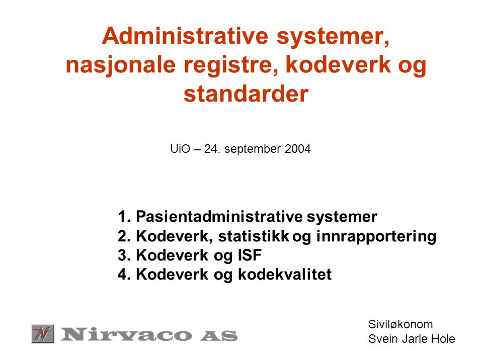Administrative systemer, nasjonale registre, kodeverk og standarder