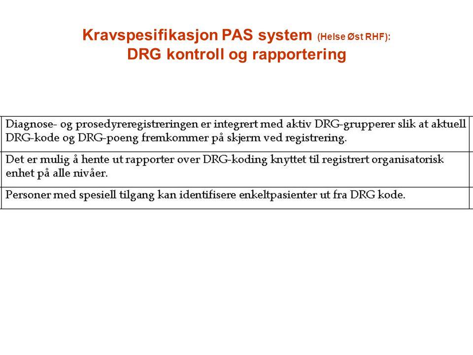 Kravspesifikasjon PAS system (Helse Øst RHF): DRG kontroll og rapportering