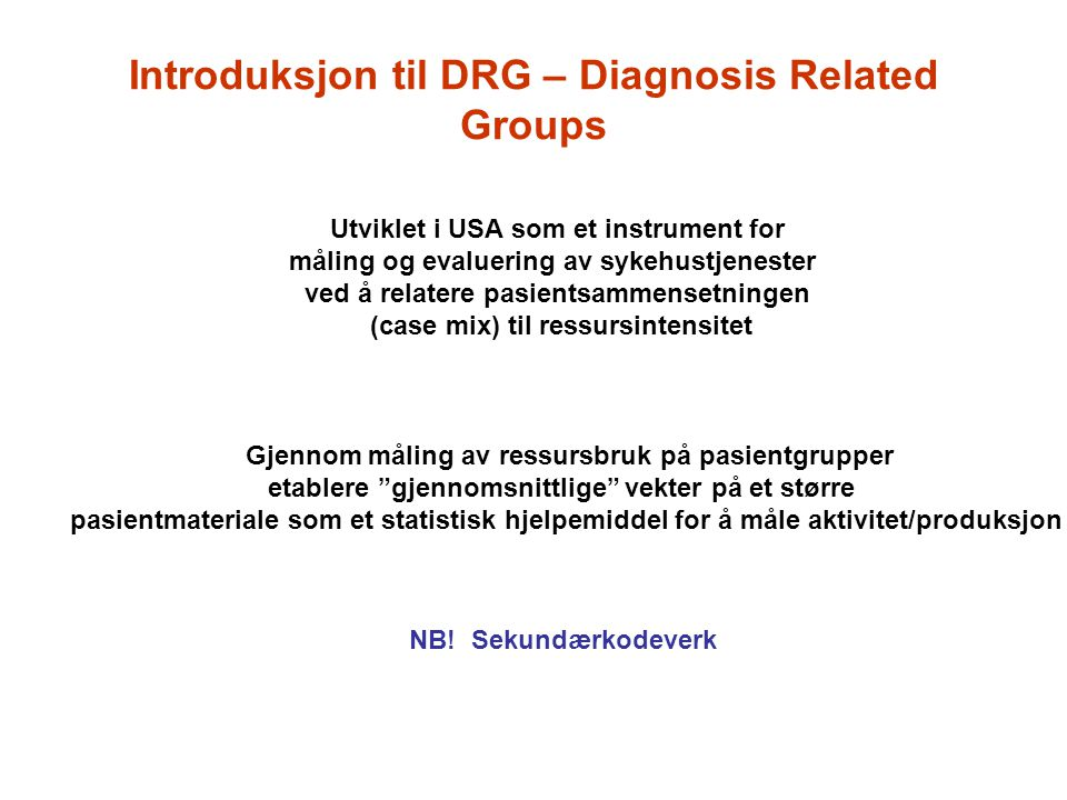 Introduksjon til DRG – Diagnosis Related Groups