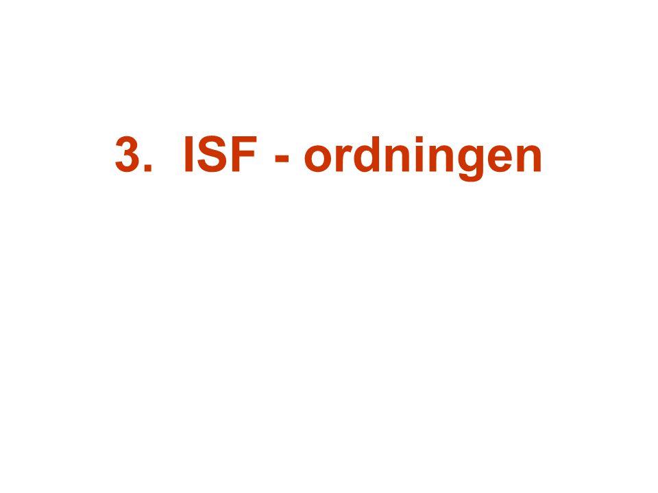 3. ISF - ordningen