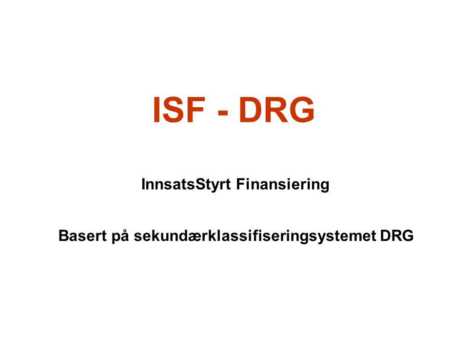 InnsatsStyrt Finansiering Basert på sekundærklassifiseringsystemet DRG