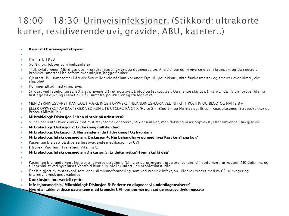 18:00 – 18:30: Urinveisinfeksjoner