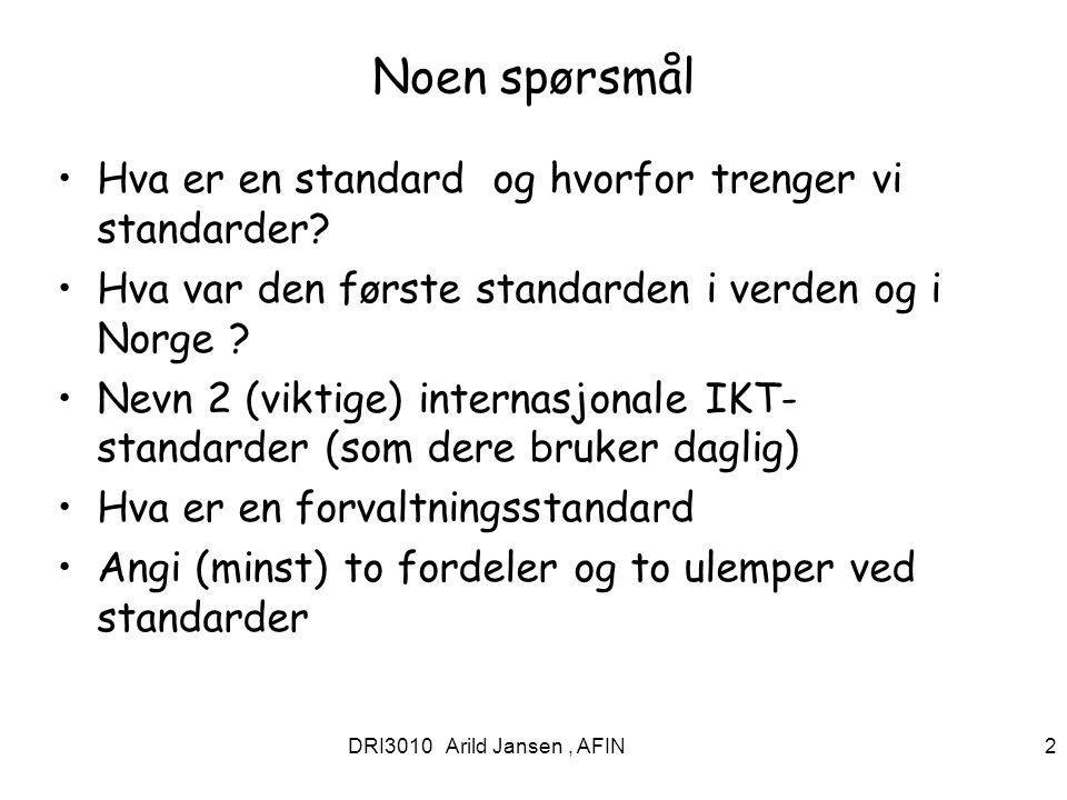 Noen spørsmål Hva er en standard og hvorfor trenger vi standarder