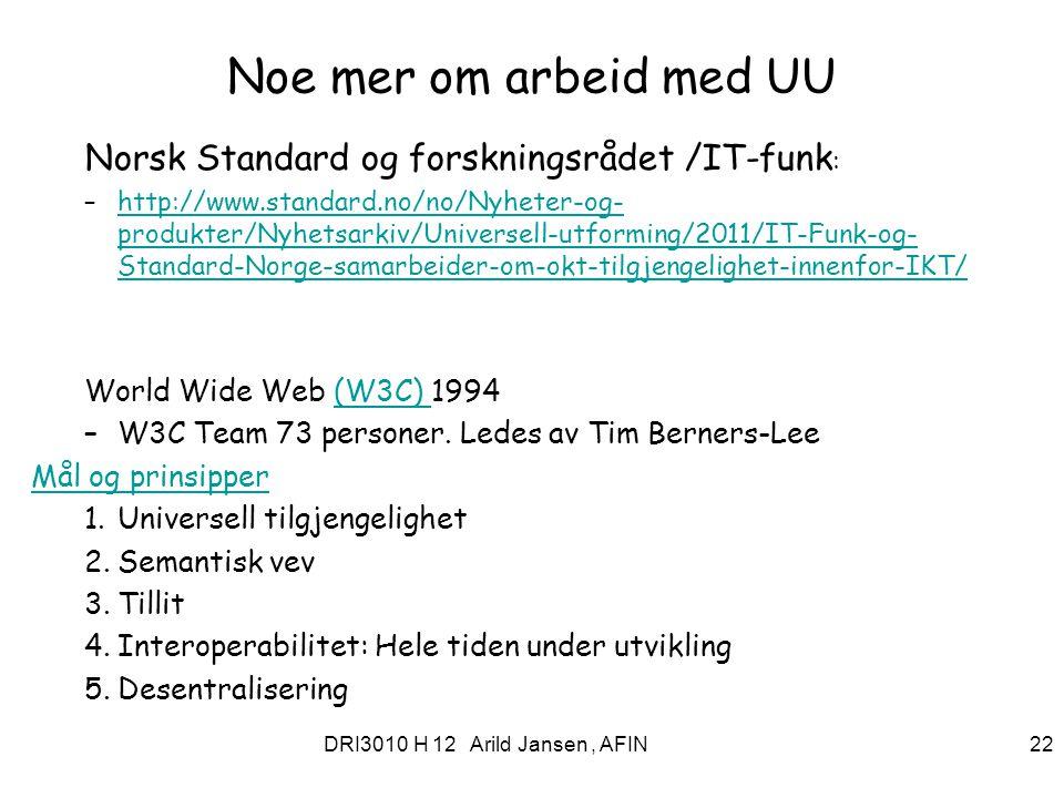 Noe mer om arbeid med UU Norsk Standard og forskningsrådet /IT-funk: