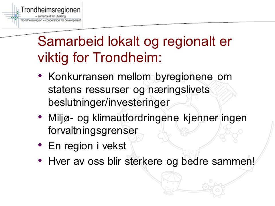 Samarbeid lokalt og regionalt er viktig for Trondheim:
