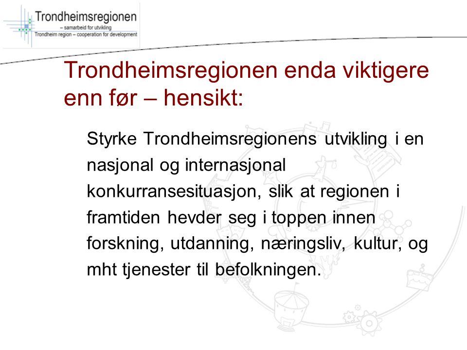 Trondheimsregionen enda viktigere enn før – hensikt: