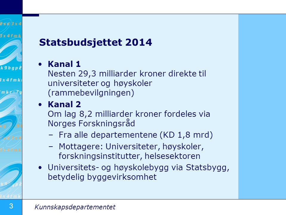 Statsbudsjettet 2014 Kanal 1 Nesten 29,3 milliarder kroner direkte til universiteter og høyskoler (rammebevilgningen)