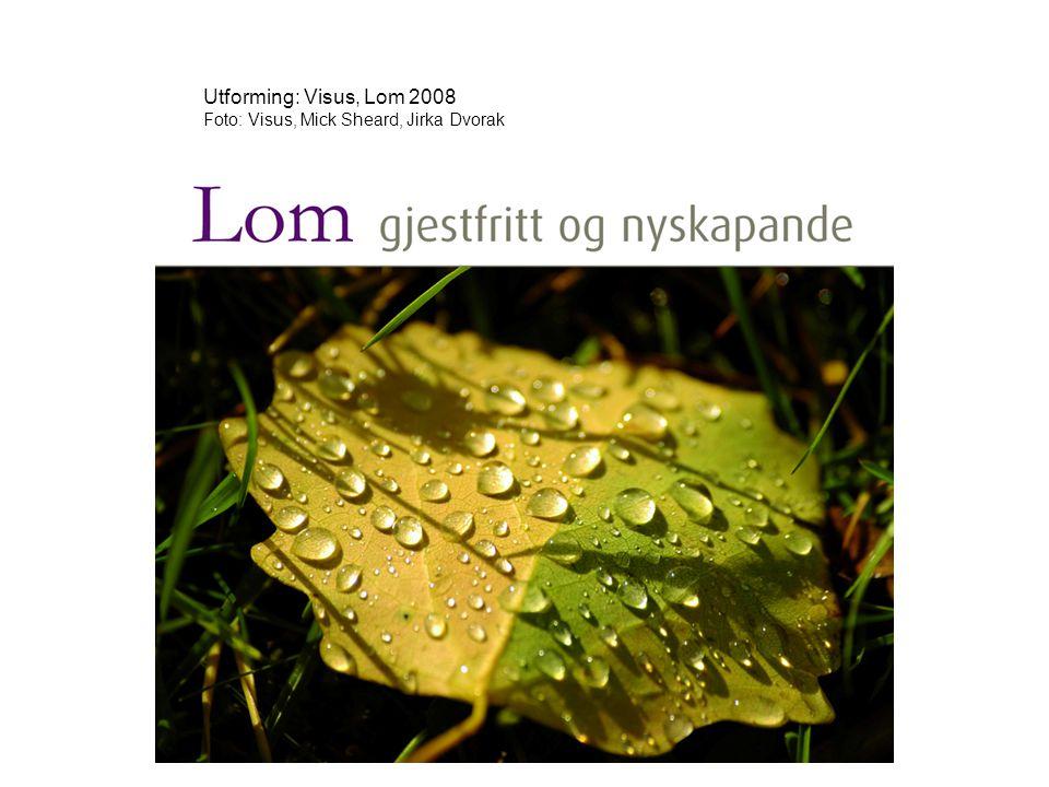Utforming: Visus, Lom 2008 Foto: Visus, Mick Sheard, Jirka Dvorak