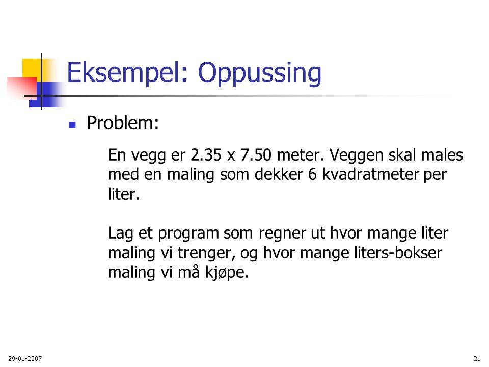 Eksempel: Oppussing Problem: