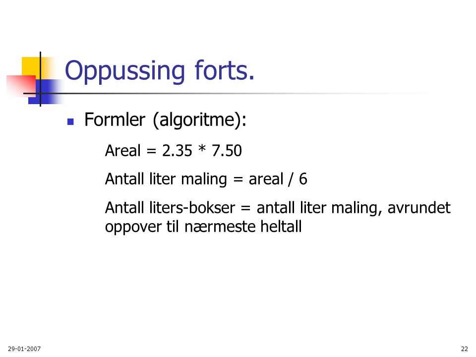 Oppussing forts. Formler (algoritme): Areal = 2.35 * 7.50