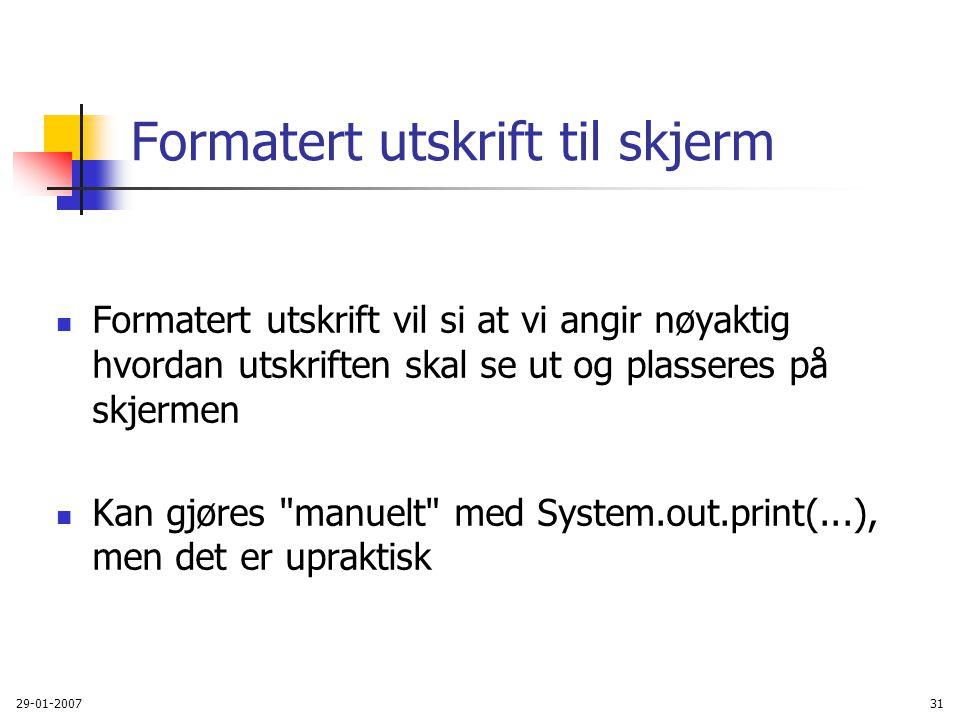 Formatert utskrift til skjerm