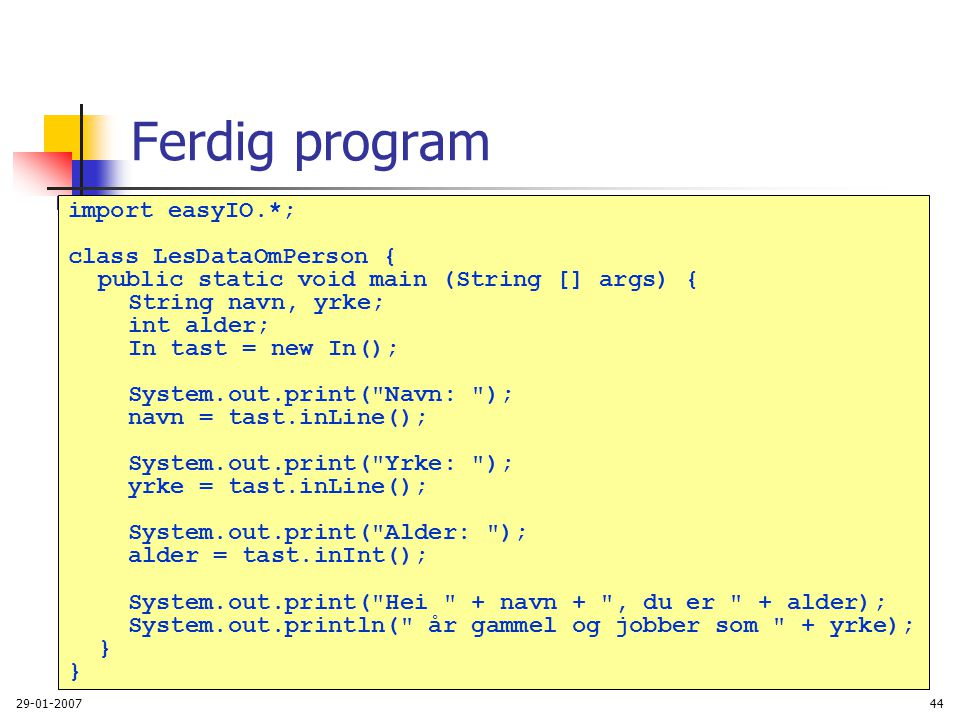 Ferdig program import easyIO.*; class LesDataOmPerson {