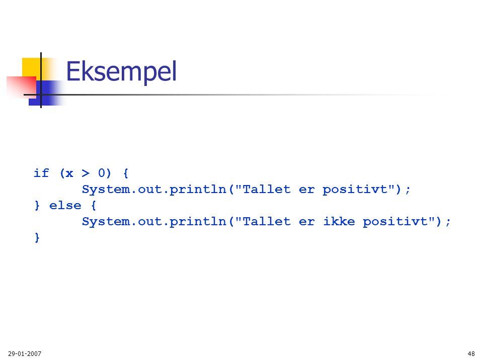 Eksempel if (x > 0) { System.out.println( Tallet er positivt );