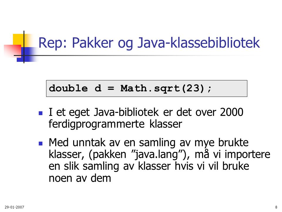Rep: Pakker og Java-klassebibliotek
