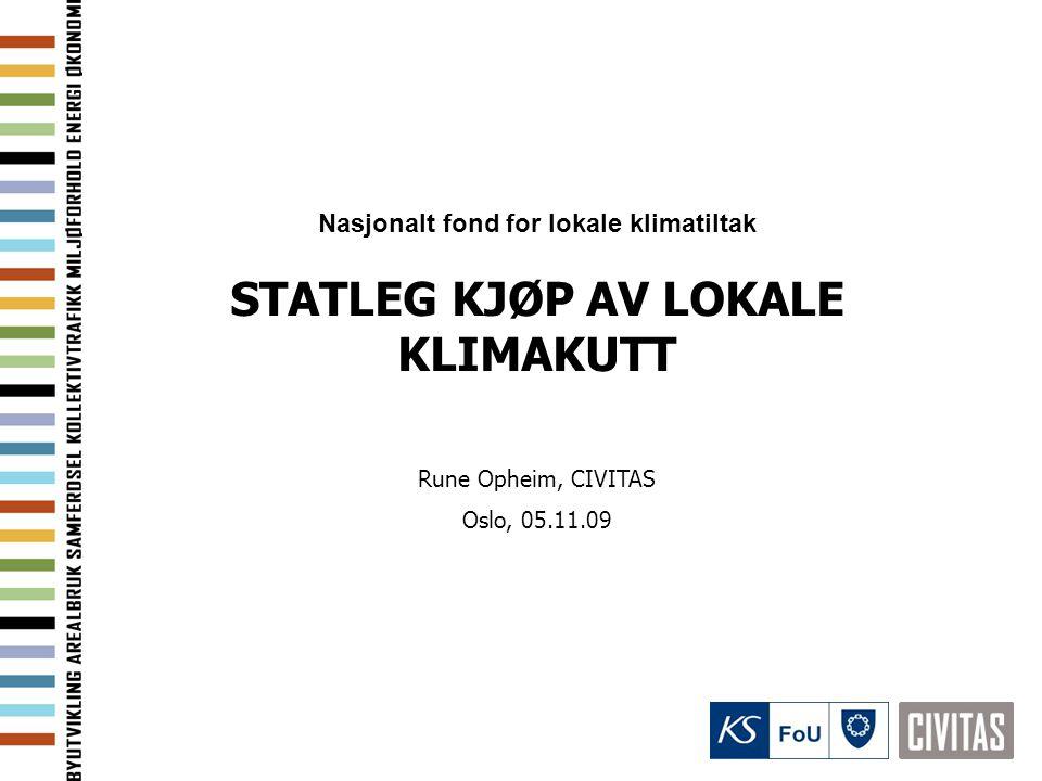 Nasjonalt fond for lokale klimatiltak STATLEG KJØP AV LOKALE KLIMAKUTT