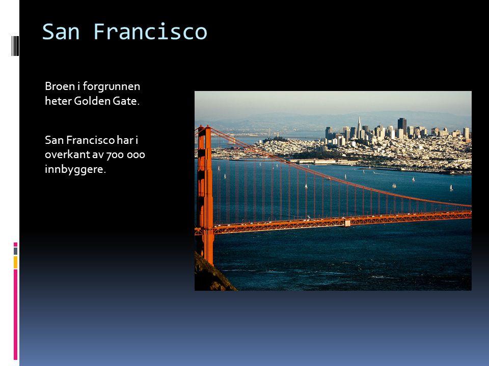 San Francisco Broen i forgrunnen heter Golden Gate.