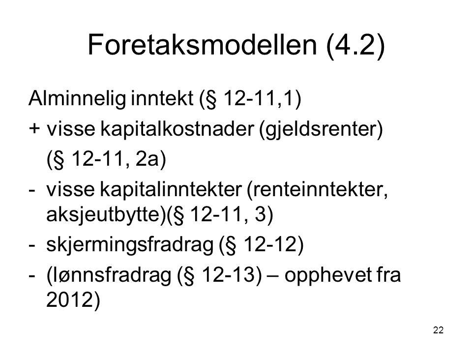Foretaksmodellen (4.2) Alminnelig inntekt (§ 12-11,1)