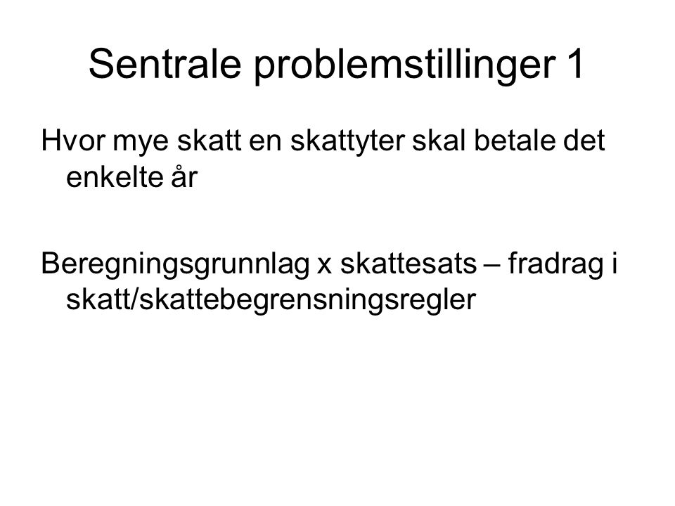 Sentrale problemstillinger 1