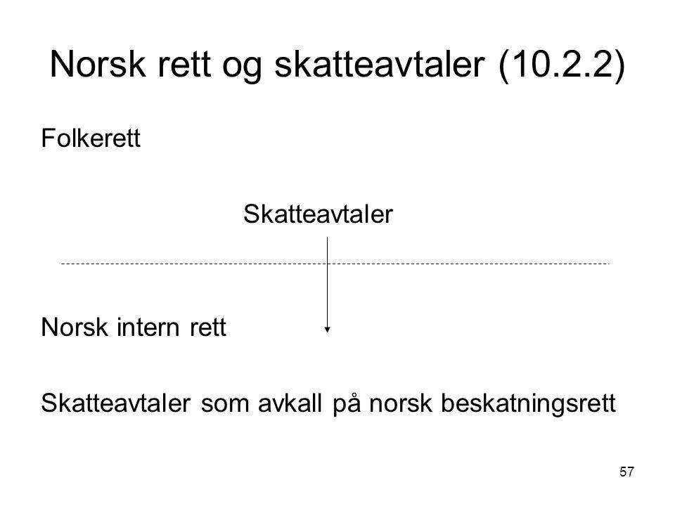 Norsk rett og skatteavtaler (10.2.2)