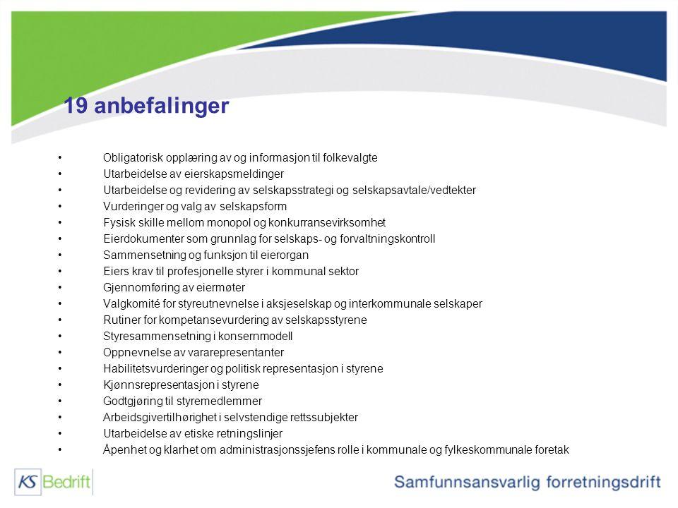 19 anbefalinger Obligatorisk opplæring av og informasjon til folkevalgte. Utarbeidelse av eierskapsmeldinger.