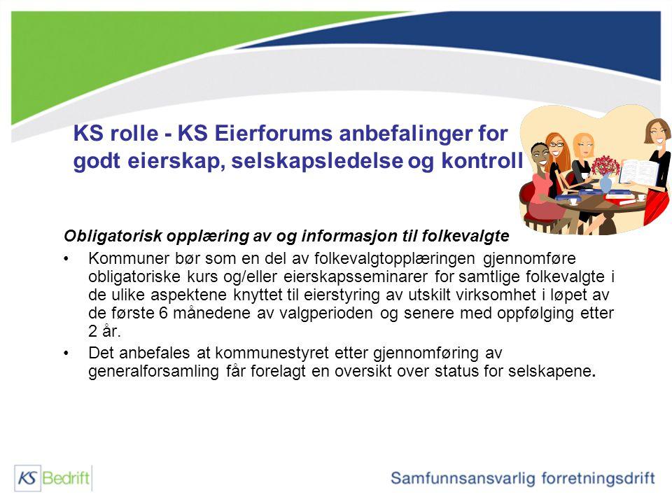 KS rolle - KS Eierforums anbefalinger for godt eierskap, selskapsledelse og kontroll