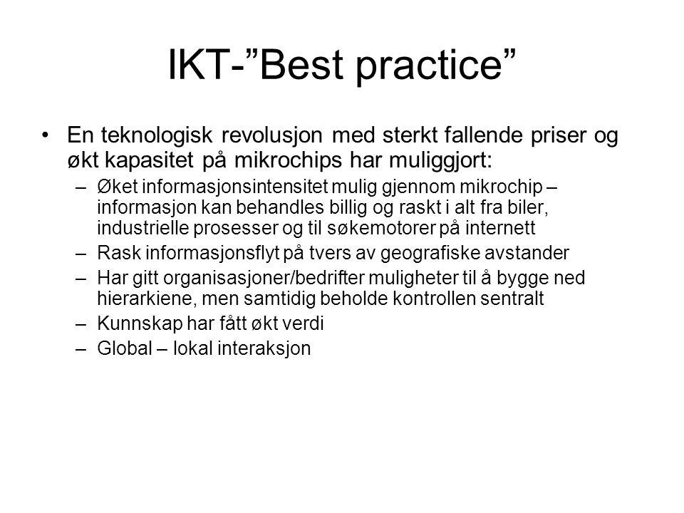 IKT- Best practice En teknologisk revolusjon med sterkt fallende priser og økt kapasitet på mikrochips har muliggjort: