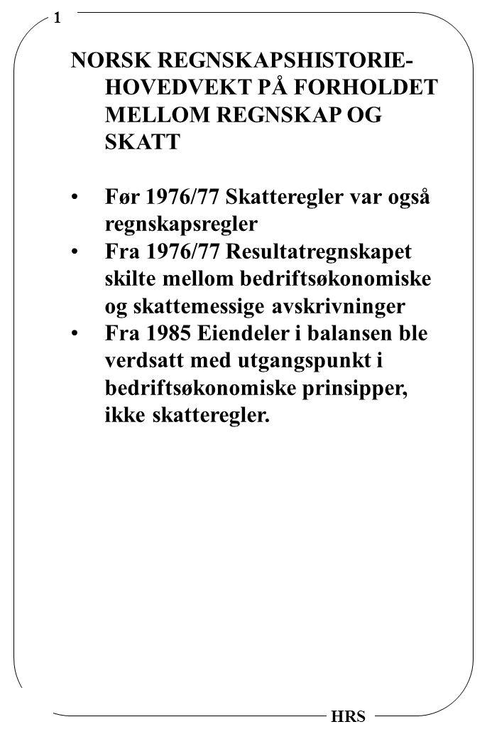 NORSK REGNSKAPSHISTORIE- HOVEDVEKT PÅ FORHOLDET MELLOM REGNSKAP OG SKATT
