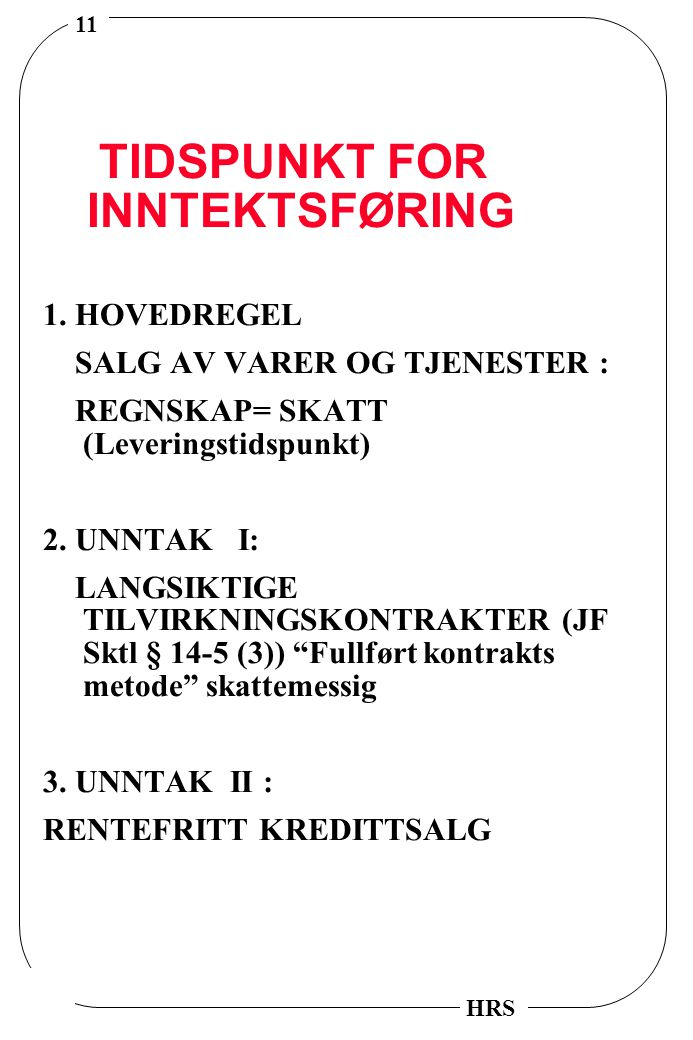 TIDSPUNKT FOR INNTEKTSFØRING