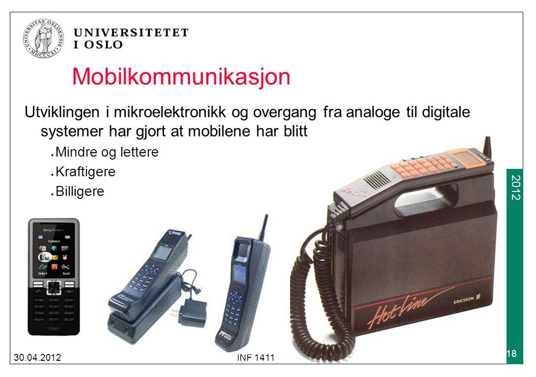 Mobilkommunikasjon Utviklingen i mikroelektronikk og overgang fra analoge til digitale systemer har gjort at mobilene har blitt.