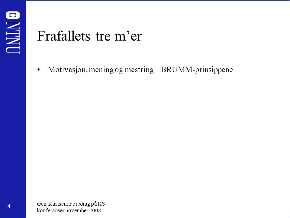 Frafallets tre m'er Motivasjon, mening og mestring – BRUMM-prinsippene